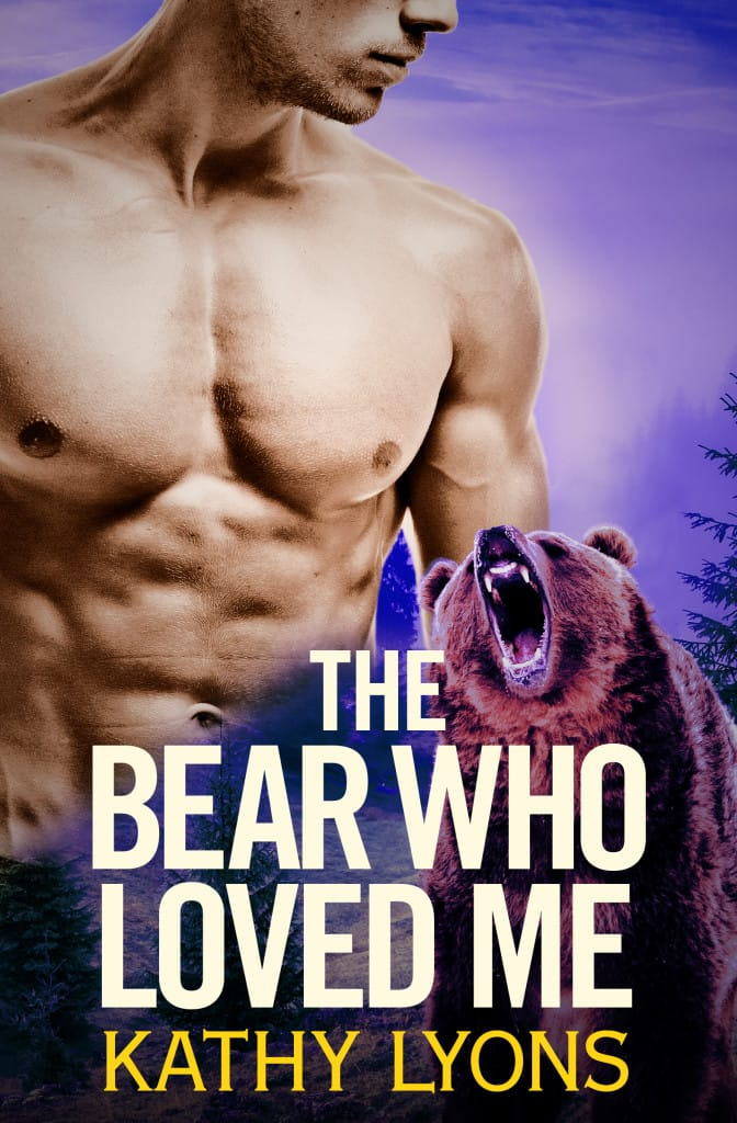 The Bear Who Loved Me by Kathy Lyons | Grizzles Gone Wild Book 1