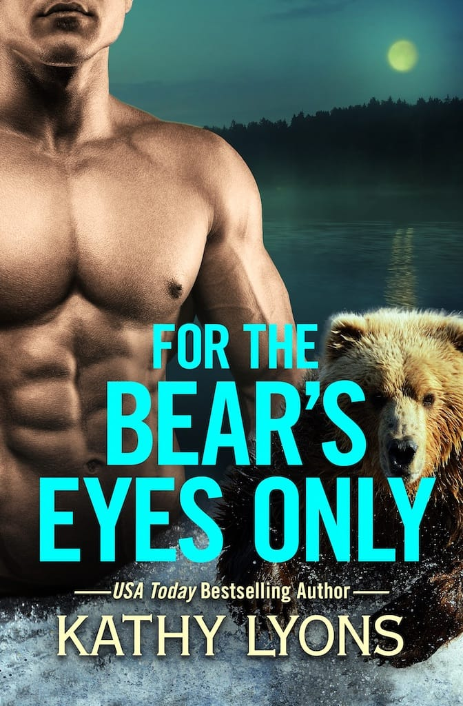 For the Bear's Eyes Only by Kathy Lyons