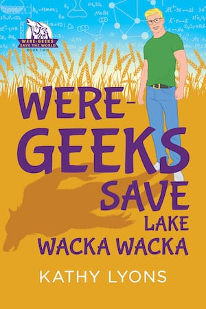 WERE Geeks Save Lake Wacka Wacka by Kathy Lyons (Small Cover)