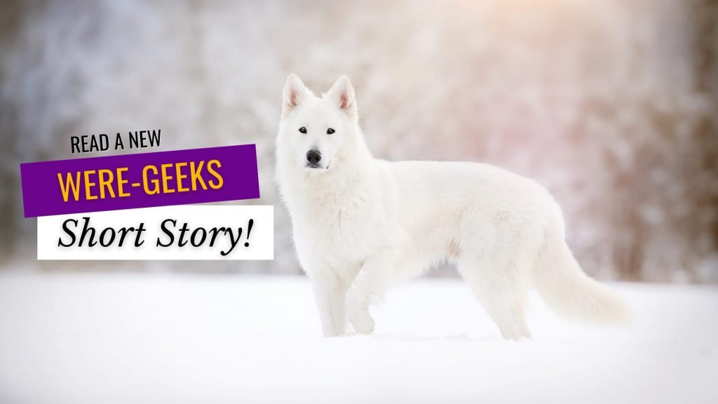 Wolf — WERE-Geeks Save the World Short Story
